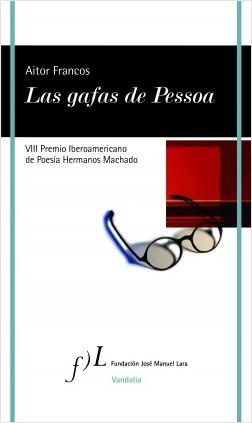 Las gafas de Pessoa - Aitor Francos | Planeta de Libros