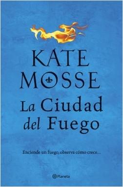 La ciudad del fuego - Kate Mosse | Planeta de Libros