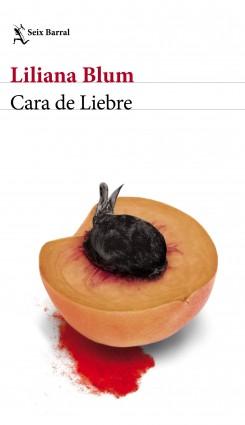 Cara de liebre - Liliana Blum | Planeta de Libros
