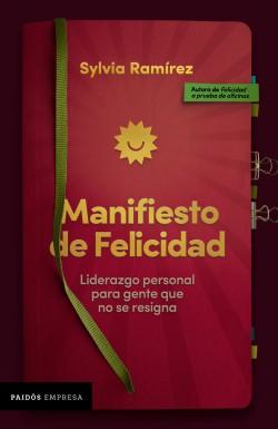 Manifiesto de felicidad - Sylvia Ramírez | Planeta de Libros
