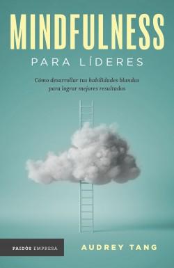 Mindfulness para líderes - Audrey Tang | Planeta de Libros