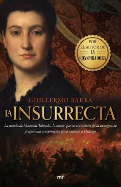 La insurrecta - Guillermo Barba | Planeta de Libros