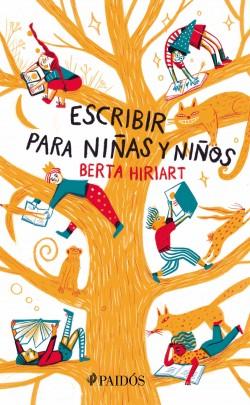 Escribir para niñas y niños - Berta Hiriart | Planeta de Libros