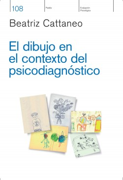 El dibujo en el contexto del psicodiagnóstico - Beatríz Haydée Cattaneo | Planeta de Libros