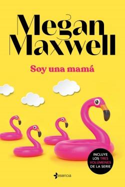 Soy una mamá - Megan Maxwell | Planeta de Libros