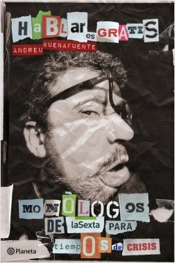 Hablar es gratis - Andreu Buenafuente | Planeta de Libros