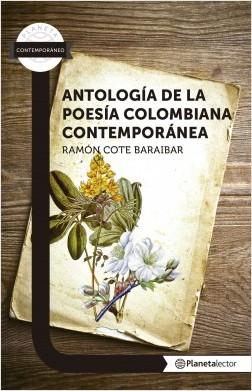 Antología de la poesía colombiana contemporánea - Ramón Cote | Planeta de Libros