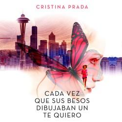 Cada vez que sus besos dibujaban un te quiero - Cristina Prada | Planeta de Libros