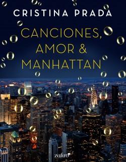 Canciones, Amor & Manhattan - Cristina Prada | Planeta de Libros