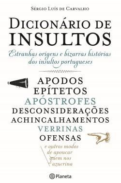 Dicionário de Insultos - Sérgio Luís de Carvalho | Planeta de Libros