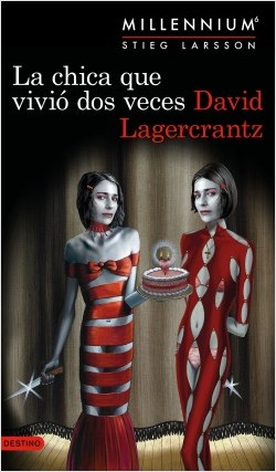 La chica que vivió dos veces - David Lagercrantz | Planeta de Libros