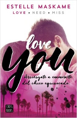 Love you - Estelle Maskame | Planeta de Libros