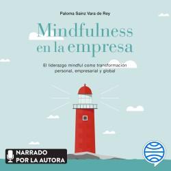 Mindfulness en la empresa - Paloma Sainz Martínez Vara de Rey | Planeta de Libros