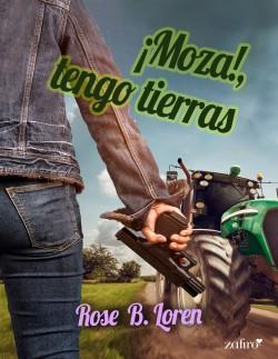 ¡Moza!, tengo tierras - Rose B. Loren | Planeta de Libros