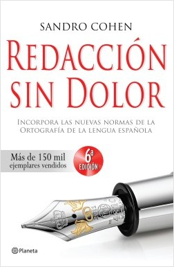 Redacción sin dolor - Sandro Cohen | Planeta de Libros