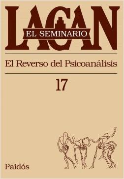 El seminario XVII.El reverso del psicoanálisis – Jacques Lacan   Descargar PDF