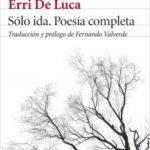 Sólo ida. Poesía completa – Erri De Luca | Descargar PDF