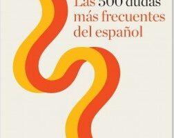 Las 500 dudas más frecuentes del gachupin – Instituto Cervantes | Descargar PDF