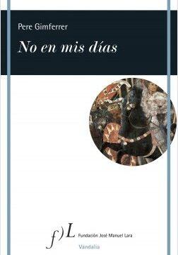 No en mis días – Pere Gimferrer | Descargar PDF