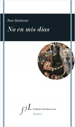 No en mis días – Pere Gimferrer   Descargar PDF