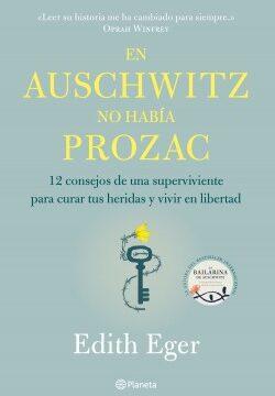 En Auschwitz no había Prozac – Edith Eger | Descargar PDF