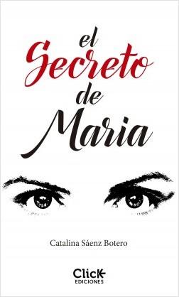 El secreto de Maria – Catalina Sáenz Botero | Descargar PDF