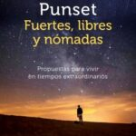 Fuertes, libres y nómadas – Elsa Punset | Descargar PDF