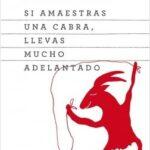 Si amaestras una chiva, llevas mucho avanzado – José Luis Cuerda | Descargar PDF