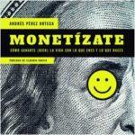 Monetízate – Andrés Pérez Ortega | Descargar PDF