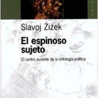 El espinoso sujeto – Slavoj Zizek   Descargar PDF