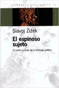El espinoso sujeto – Slavoj Zizek | Descargar PDF