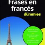 Frases en francés para Dummies – Dodi-Katrin Schmidt,Michelle M. Williams,Dominique Wenzel | Descargar PDF