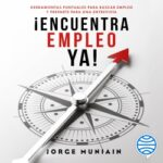 Encuentra empleo ya – Jorge Muniain Gómez | Descargar PDF