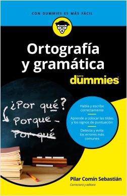 Ortografía y gramática para dummies - Pilar Comín Sebastián | Planeta de Libros