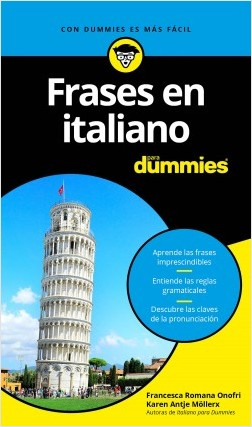 Frases en italiano para Dummies - Francesca Romana Onofri,Karen Antje Möller | Planeta de Libros
