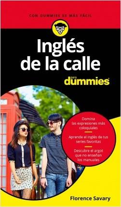 Inglés de la calle para Dummies - Florence Savary | Planeta de Libros