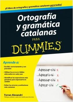 Ortografía y gramática catalanas para Dummies - Ferran Alexandri Palom | Planeta de Libros
