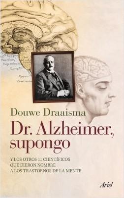 Dr. Alzheimer, supongo - Douwe Draaisma | Planeta de Libros