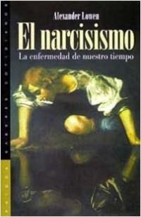 El narcisismo - Alexander Lowen | Planeta de Libros