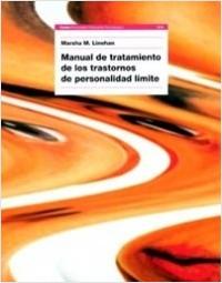 Manual de tratamientos de los trastornos de perso - Marsha M. Linehan   Planeta de Libros