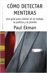 Como detectar mentiras - Paul Ekman | Planeta de Libros