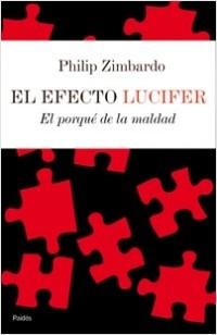 El efecto lúcifer - Philip Zimbardo | Planeta de Libros