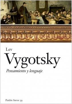 Pensamiento y lenguaje - Lev Vygotsky | Planeta de Libros