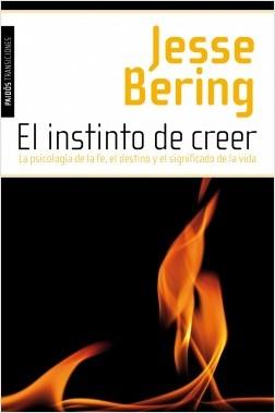 El instinto de crecer - Jesse Bering | Planeta de Libros