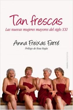 Tan frescas - Anna Freixas | Planeta de Libros