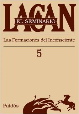 El seminario V. Las formaciones del inconsciente - Jacques Lacan | Planeta de Libros