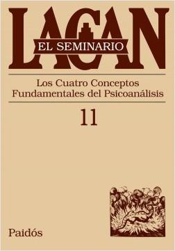 El seminario XI. Los cuatro conceptos fundamentale - Jacques Lacan | Planeta de Libros