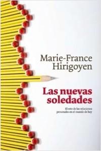 Las nuevas soledades - Marie-France Hirigoyen | Planeta de Libros