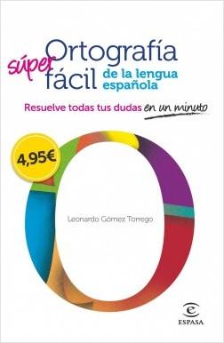 Ortografía fácil de la lengua española. - Leonardo Gómez Torrego | Planeta de Libros