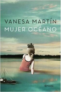 Mujer océano - Vanesa Martín | Planeta de Libros